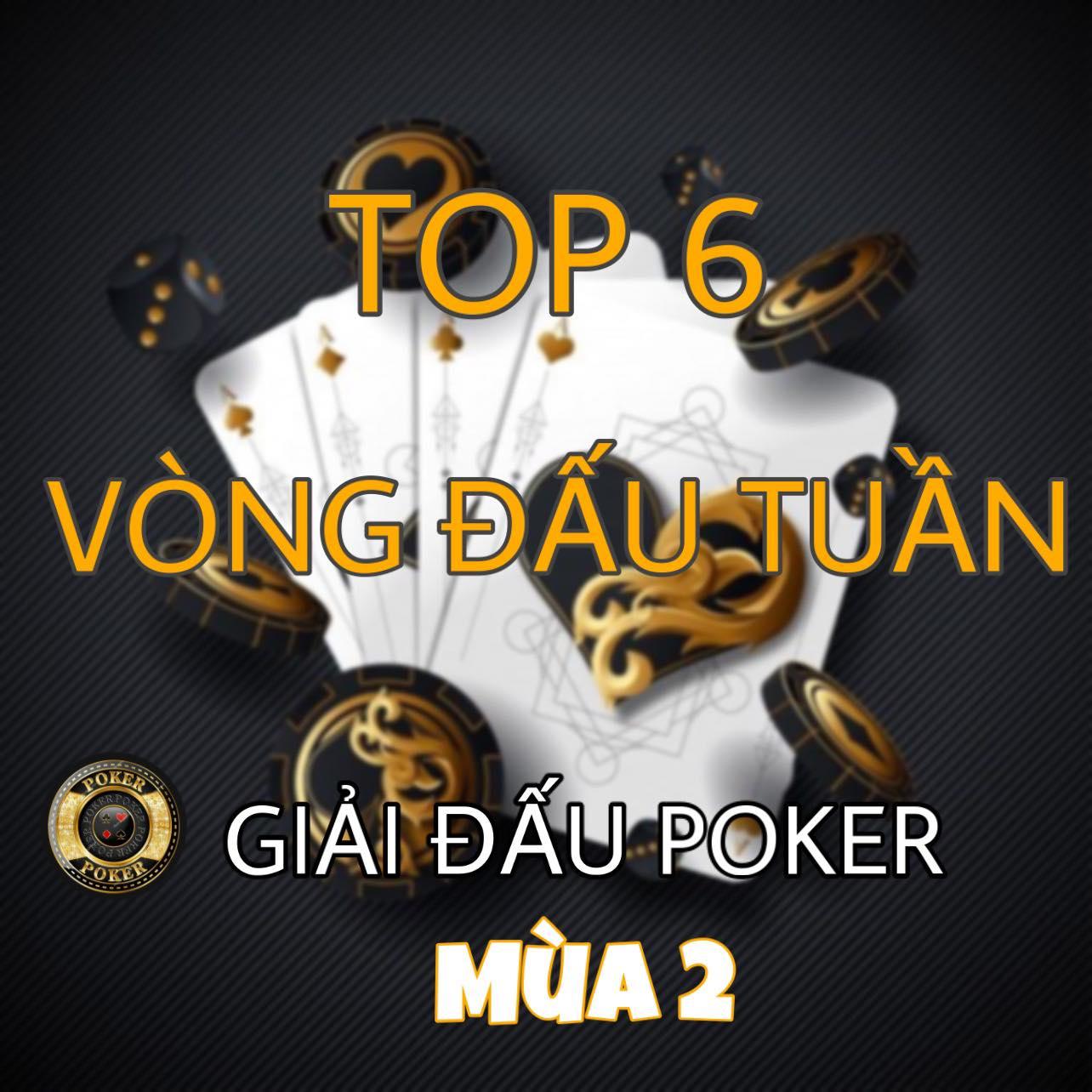 Top 06 Cao Thủ Sẽ Tham Dự Vòng Đấu Tuần Thứ 1 của Giải Đấu Poker Mùa 2
