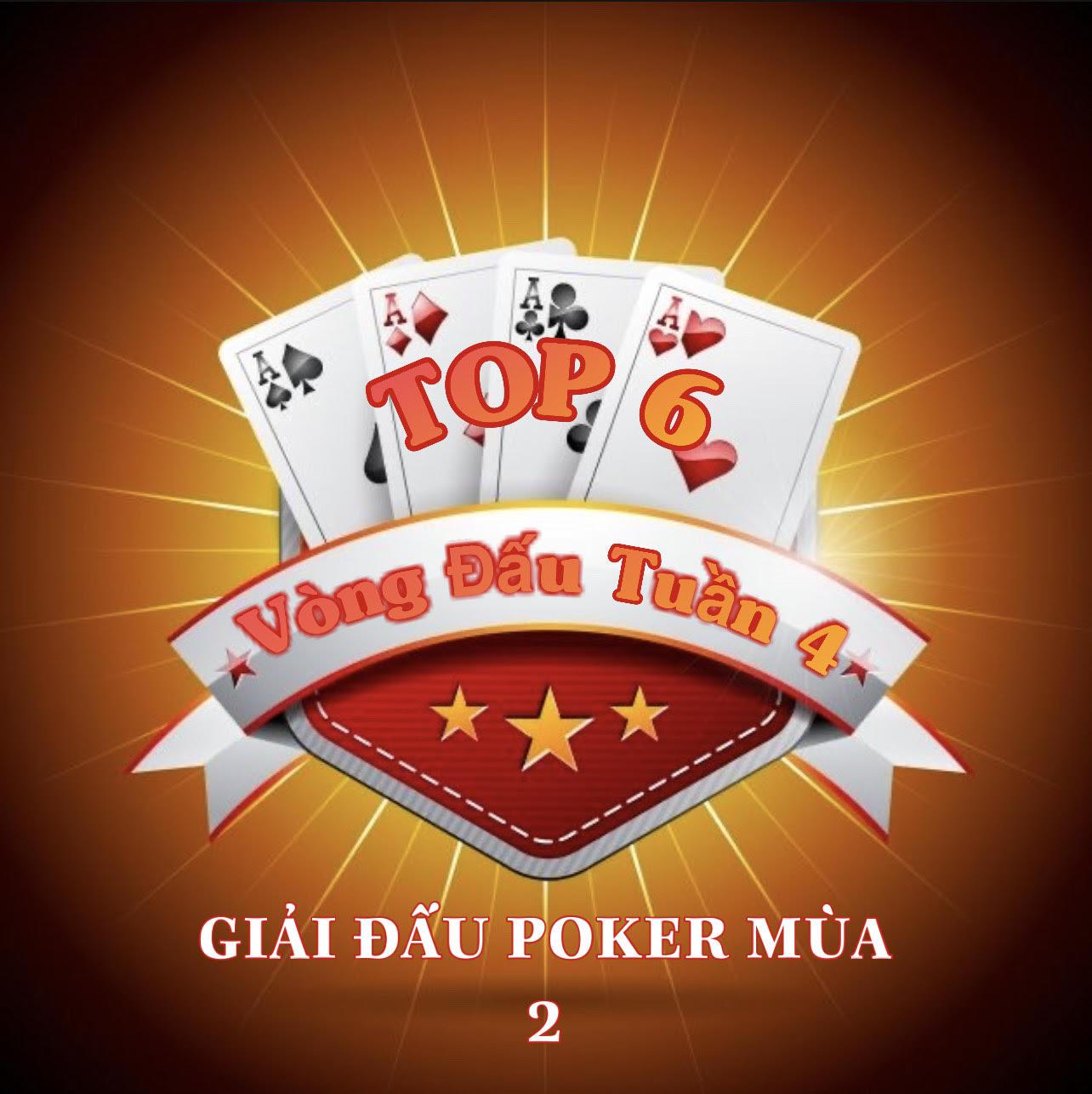 Top 06 Cao Thủ Sẽ Tham Dự Vòng Đấu Tuần 4 Đã Xuất Hiện [ Giải Đấu Poker Mùa 2 ]