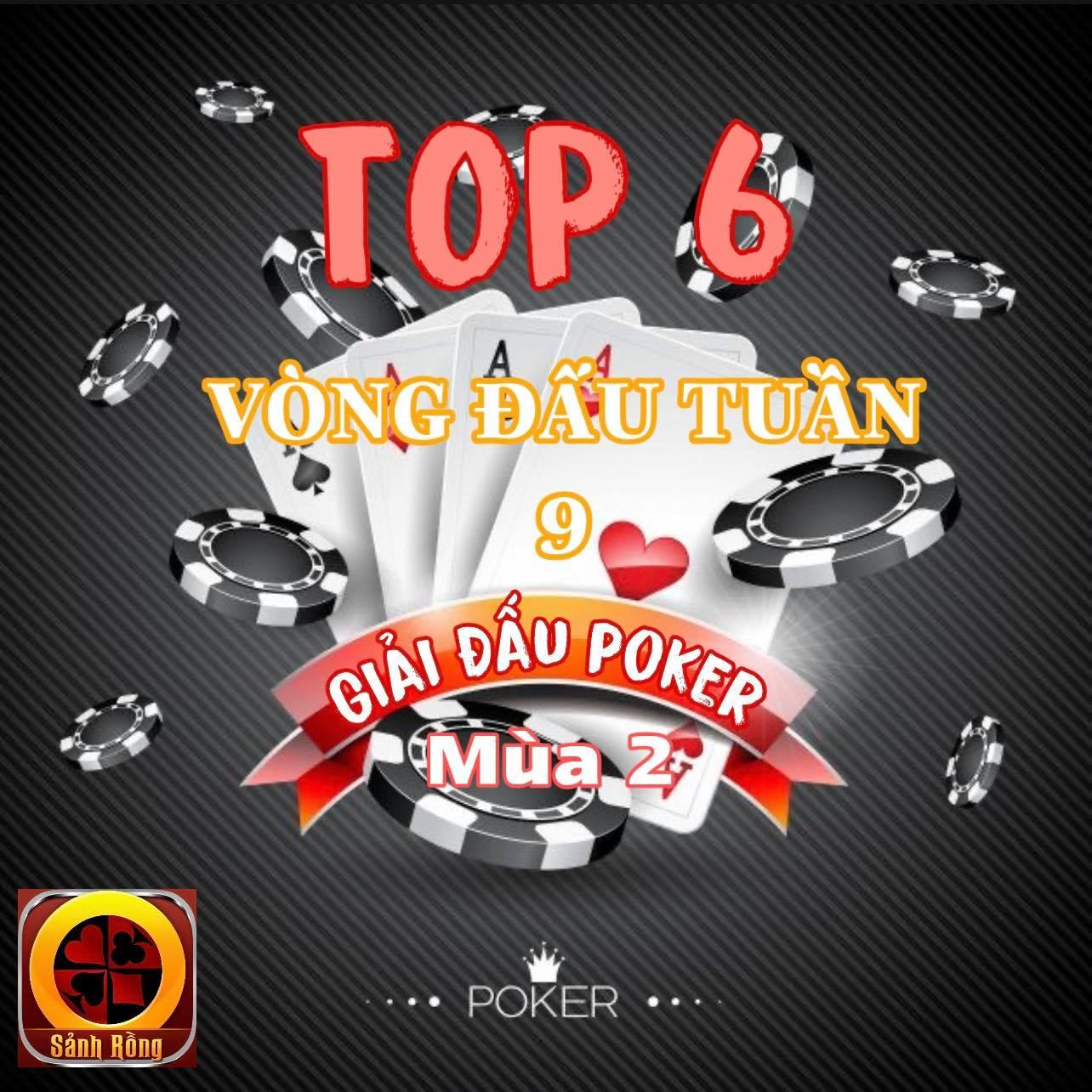Lộ diện danh sách Top 6 người chơi tham gia Vòng đấu Tuần 9 của Giải Đấu Poker Mùa 2