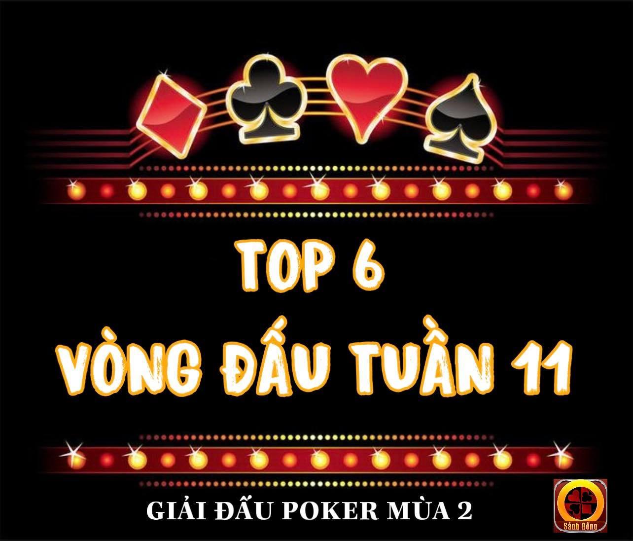 Lộ DiệnTop 06 Cao Thủ Sẽ Tham Dự Vòng Đấu Tuần 11 của Giải Đấu Poker Mùa 2