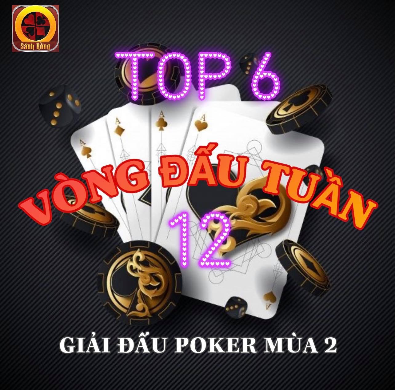 Tiếp Tục Lộ DiệnTop 06 Cao Thủ Sẽ Tham Dự Vòng Đấu Tuần 12 của Giải Đấu Poker Mùa 2