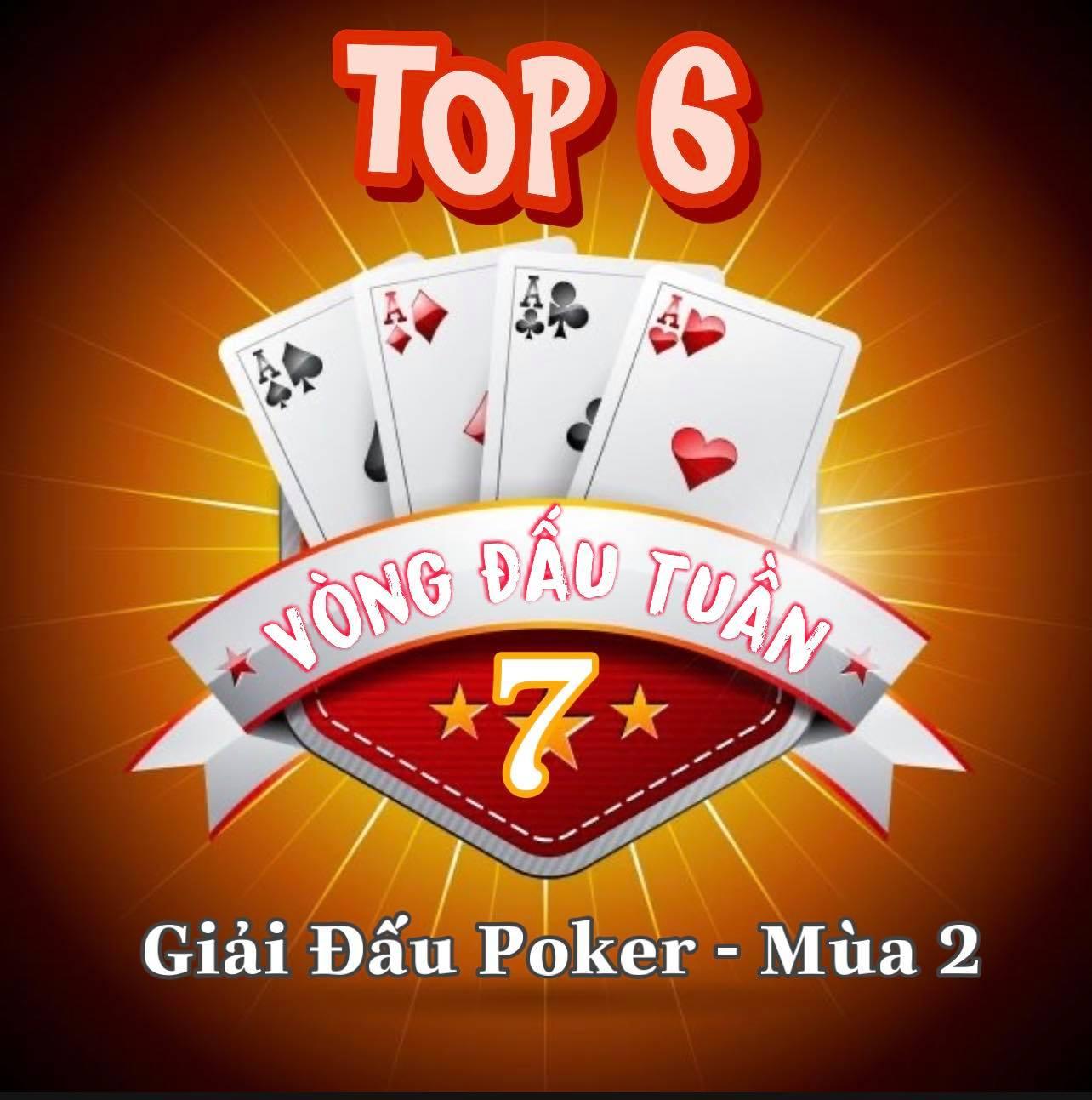 Top 06 Cao Thủ Sẽ Tham Dự Vòng Đấu Tuần 7 Đã Xuất Hiện [ Giải Đấu Poker Mùa 2 ]