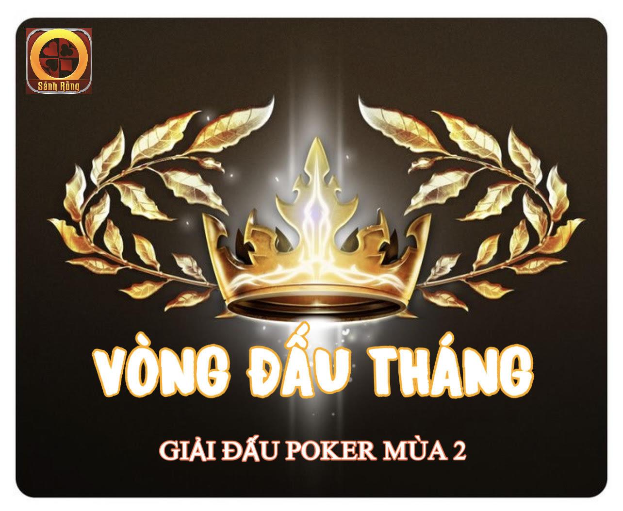 Danh sách Top 6 người chơi tham gia Vòng đấu Tháng của Giải Đấu Poker Mùa 2 đã lộ diện